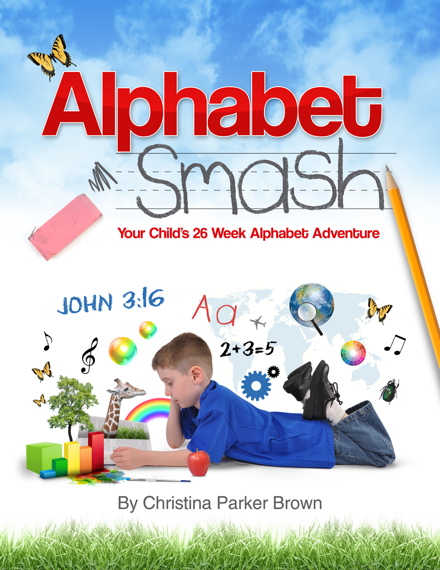 Alphabet Smash: Your Child's 26 Week Alphabet Adventure