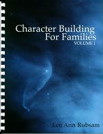 Character Building for Families, Vols 1 & 2