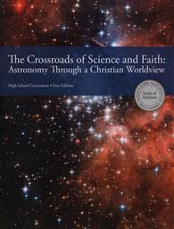 The Crossroads of Science and Faith: Astronomy Through a Christian Worldview