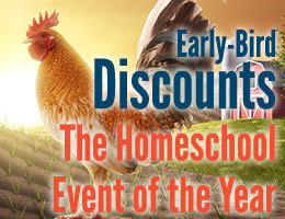 Early bird discounts-the homeschool event of the year