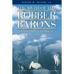 a book review of the myth of the robber barons Sunday book review cowboys and robber barons by mark lewis july 22, 2007 richardson argues that bush is the latest beneficiary of a gilded age realignment that enshrined the frontier myth at the core of america's collective identity.