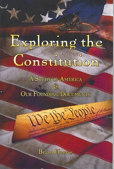 Exploring the Constitution: A Study of America and Our Founding Documents