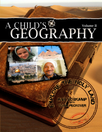 A Child's Geography: Explore the Holy Land, Volume II
