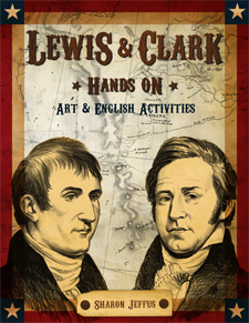 Lewis and Clark Hands On: Art and English Activities