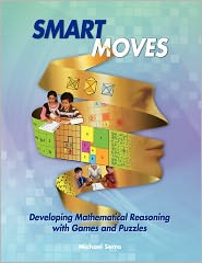Smart Moves: Developing Mathematical Reasoning with Games and Puzzles