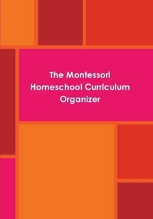 The Montessori Homeschool Curriculum Organizer
