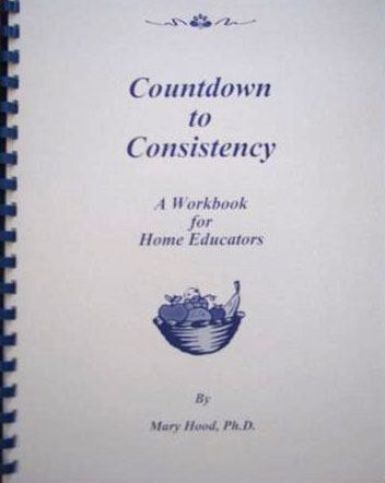 Countdown to Consistency: A Workbook for Home Educators