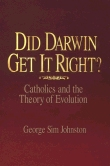 Did Darwin Get It Right?: Catholics and the Theory of Evolution