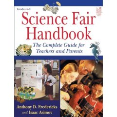 Science Fair Handbook: The Complete Guide For Teachers And Parents