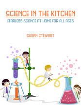 Science in the Kitchen: Fearless Science at Home for All Ages