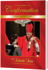 The Sacrament of Confirmation: A Complete Preparation Course