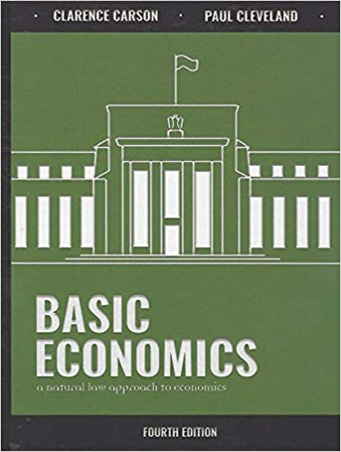 Basic Economics: A Natural Law Approach to Economics, Fourth Edition