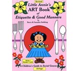 Little Annie's ART Book of Etiquette and Good Manners