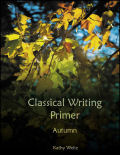 Classical Writing Primer Series