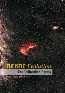 Theistic Evolution: The Teilhardian Heresy