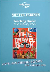 The Lonely Planet Not-for-Parents Teaching Guide: KS2 Activity Pack