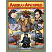 American Adventures, True Stories from America's Past, Part 1 (1770 to 1870) and Part 2 (1870 to the present)