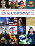 America's Federal Holidays: The True Story
