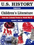 U.S. History through Children's Literature from the Colonial Period to World War II