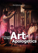 Introduction to the Art of Apologetics