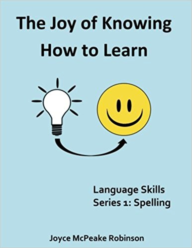 The Joy of Knowing How to Learn: Language Skills Series 1: Spelling