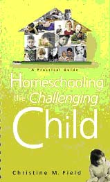 Homeschooling the Challenging Child