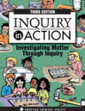Inquiry in Action: Investigating Matter through Inquiry (third edition)